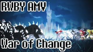 Video RWBY AMV | War of Change (Audio Fix) download MP3, 3GP, MP4, WEBM, AVI, FLV Mei 2017