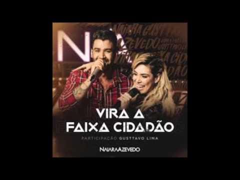 Naiara Azevedo – Vira a Faixa Cidadão part  Gusttavo Lima (+ Download da Música)