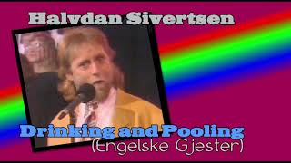 Halvdan Sivertsen - Drinking and Pooling (Engelske Gjester) YouTube Videos