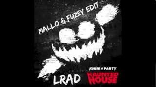 Knife Party - LRAD (Mallo & Fuzey Edit)