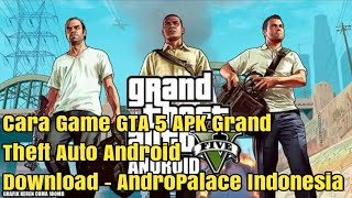 Cara Game GTA 5 APK Grand Theft Auto Android Download - AndroPalace Indonesia / Видео