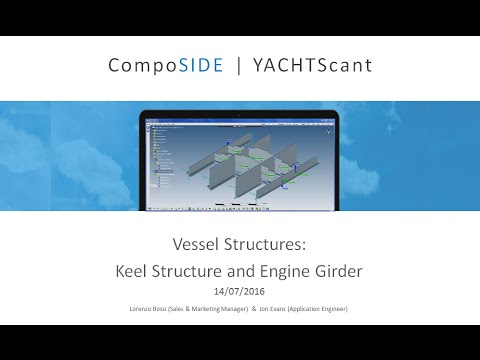 CompoSIDE Marine Series Webinar 2 | Vessel Structures: Keel and Engine Grillage Design