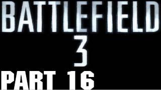 Battlefield 3 - Walkthrough - Part 16 - Night Shift - PT 2/3