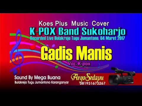 GADIS MANIS Koes Plus Cover, K-Pox Band Live Tugu Jumantono Karanganyar