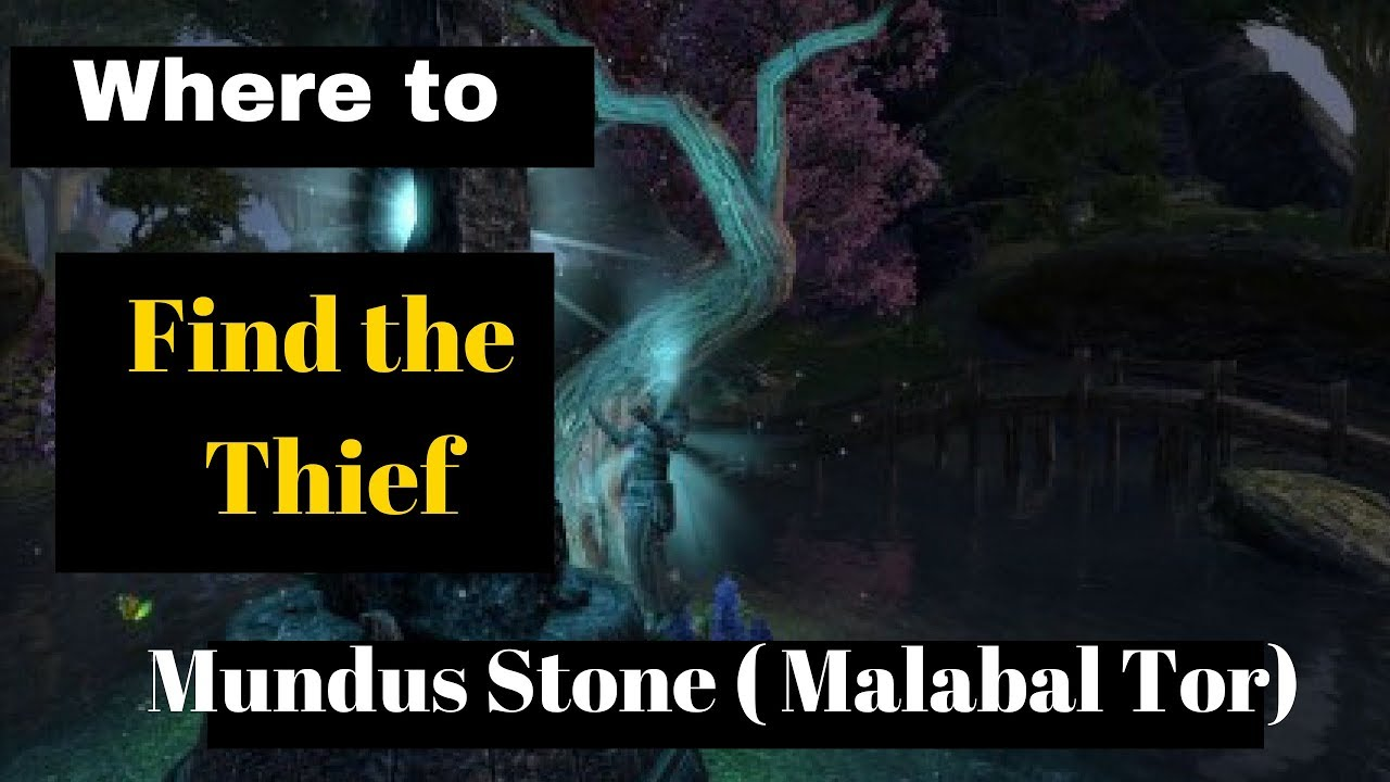 Where To Find Thief Mundus Stone Malabal Tor Eso Youtube