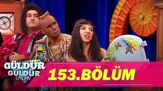 Güldür Güldür Show 153.Bölüm (Tek Parça Full HD)