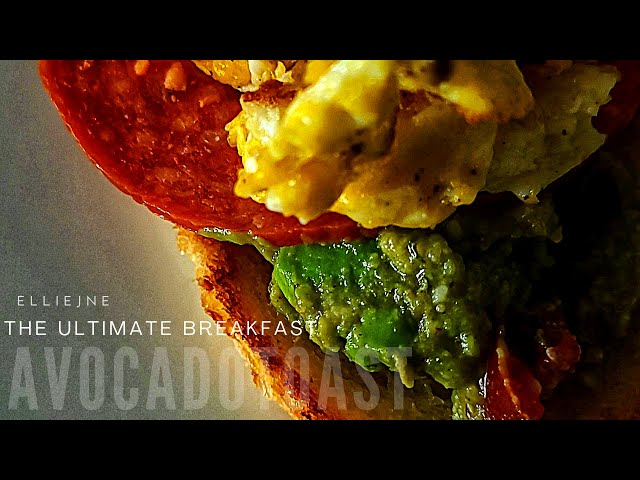 The Ultimate Avocado Toast Breakfast