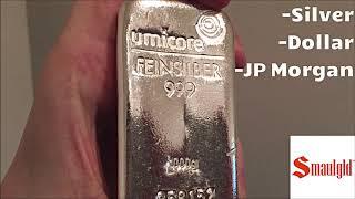 Silver, the Dollar, and JP Morgan - Smaulgld
