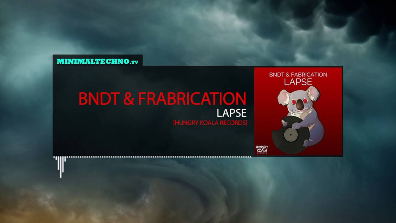 BNDT & Fabrication - Lapse (Hungry Koala Records)