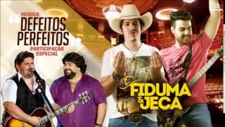Fiduma e Jeca - Defeitos Perfeitos (Part. Cesar Menotti e Fabiano)