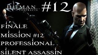 Hitman: Contracts - Professional Silent Assassin HD Walkthrough - Part 11 - Mission #12 - FINALE