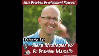 CSP Elite Baseball Development Podcast: Sleep Strategies with Dr. Brandon Marcello