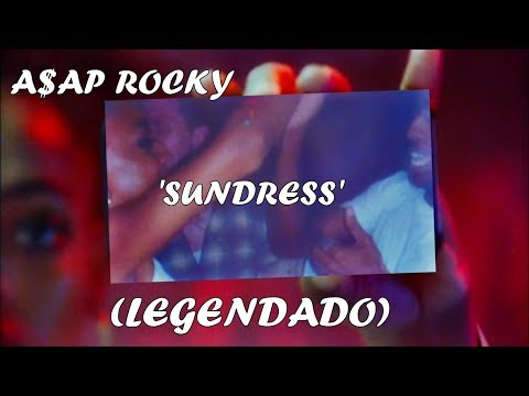 A$AP Rocky - Sundress (LEGENDADO)