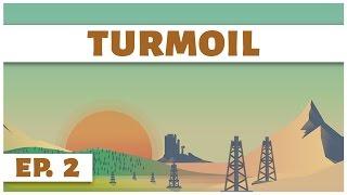 Turmoil - Ep. 2 - Bigger Pipes! - Let