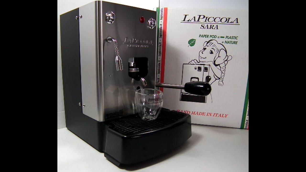 La Piccola  Sara Acqua Espresso ESE Pad Espressomaschine