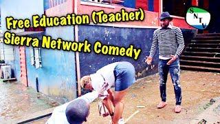 Free Education (Teacher) - Sierra Network Comedy - Sierra Leone