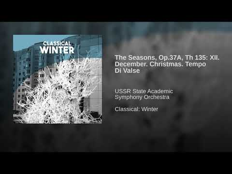 The Seasons, Op, Th 135: XII. December. Christmas. Tempo Di Valse
