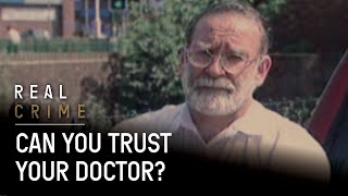 The Doctor Who Killed Over 350 People   Dr. Death   Real Crime