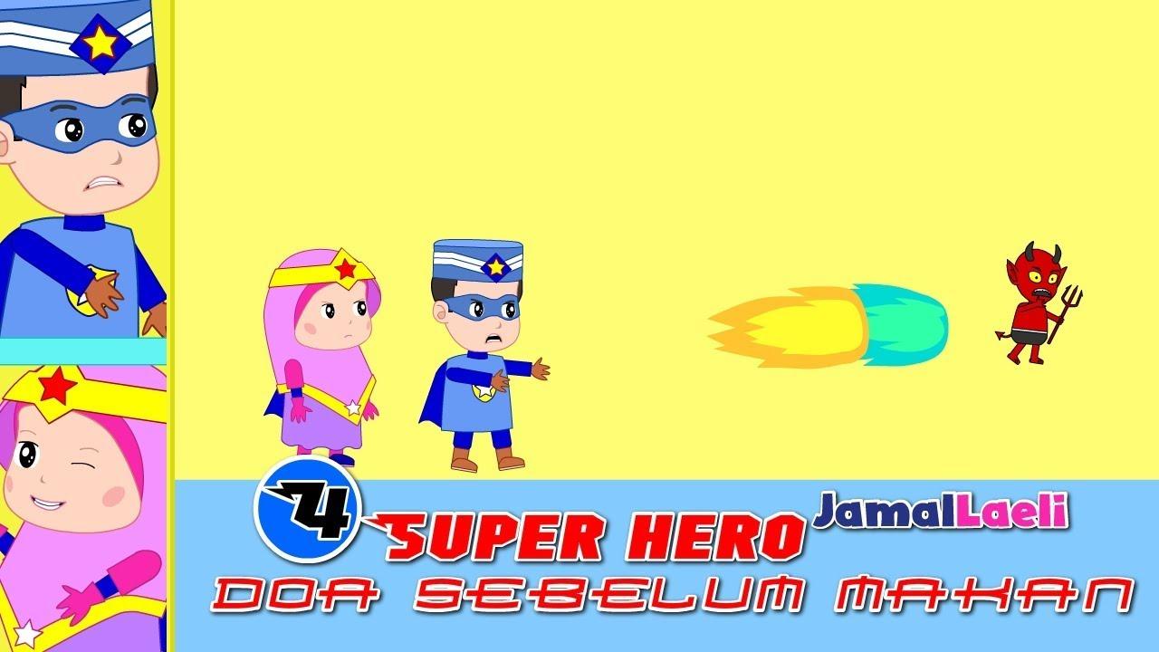 Super Hero Seri 4-Doa Sebelum Makan-Anak Islam-Bersama Jamal Laeli