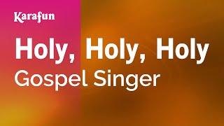 Karaoke Holy, Holy, Holy - Gospel Singer * Mp3