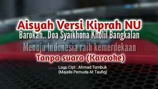 Download Lagu Aisyah versi kiprah NU Karaoke || By Ahmad Tumbuk (Majelis Pemuda At Taufiq) mp3