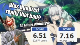 Was Hundred really that bad? An Anime Ethanalysis