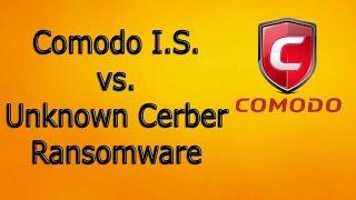 Comodo I.S. vs Unknown Cerber Ransomware | Who wins?