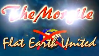 Flat Earth United - The Morgile