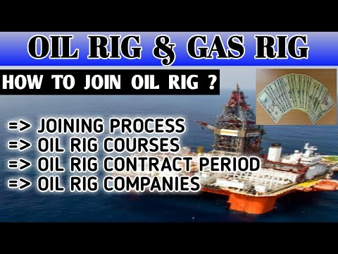 OIL RIG||GAS RIG||HOW TO JOIN OIL RIG||COURSES||CONTRACT PERIOD||OIL RIG COMPANIES||FULL DETAILS