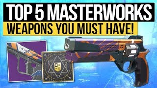 Destiny 2 | TOP 5 MASTERWORK WEAPONS! - Weapons You Should Upgrade to Masterworks & Best Stat Perks!