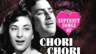 Chori Chori : All Songs Jukebox | Raj Kapoor, Nargis | Bollywood Collection - Old Hindi Song