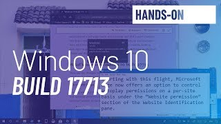 Windows 10 build 17713: Microsoft Edge, Notepad, more new features