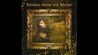 Stories from the Moon - Les Coeurs Tendres
