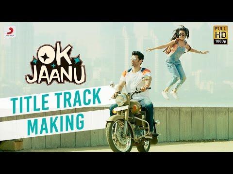 Making of OK Jaanu Title Track | Aditya...
