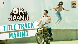 Download Hindi Video Songs - Making of OK Jaanu Title Track | Aditya Roy Kapur | Shraddha Kapoor | A.R. Rahman | Gulzar