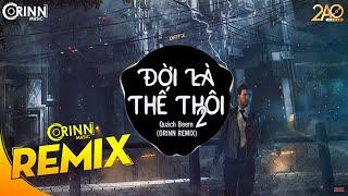 Đời Là Thế Thôi 2 (Orinn Remix) - Quách Beem | Nhạc Trẻ Remix Căng Cực Gây Nghiện Hay Nhất 2019