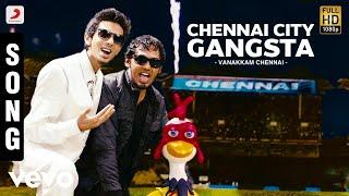 Vanakkam Chennai - Chennai City Gangsta Song   Anirudh