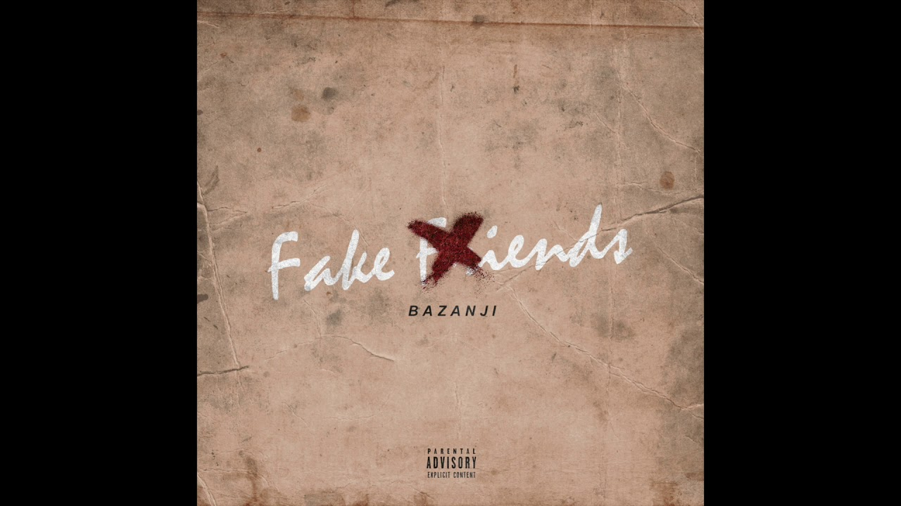 Bazanji Fake Friends Prod Syndrome Official Audio Youtube