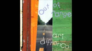 Watch Ani Difranco Out Of Range video