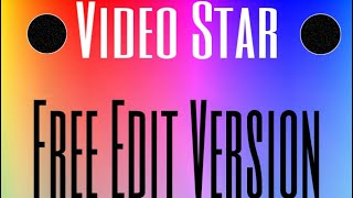 HOW TO MAKE FREE VERSION VIDEO STAR FAN EDITS