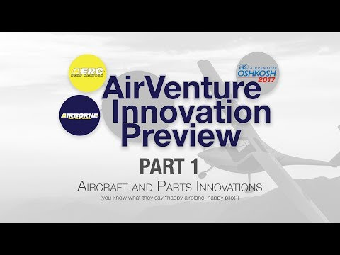 2017 AirVenture Innovation Preview Part 1 (Airframes)