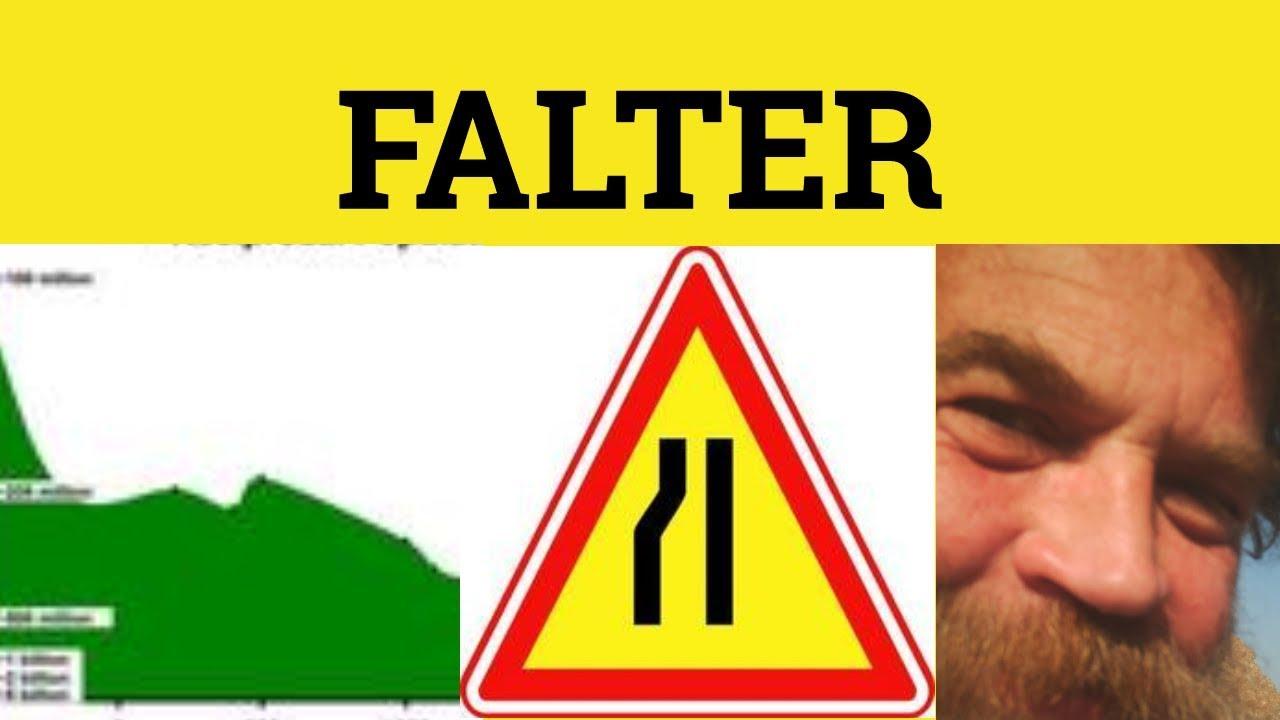 🔵 Falter Unfaltering - Falter Meaning - Unfaltering ...