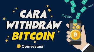 Cara Withdraw Bitcoin ke Rekening Bank