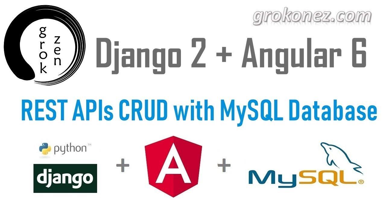 Django + Angular 6 example | Django Rest Framework + MySQL CRUD example