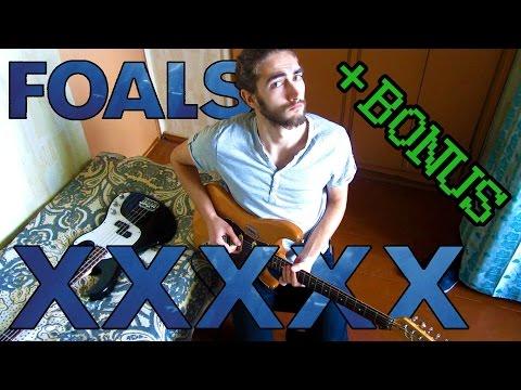 Foals - XXXXX+Bonus (guitar/bass cover)