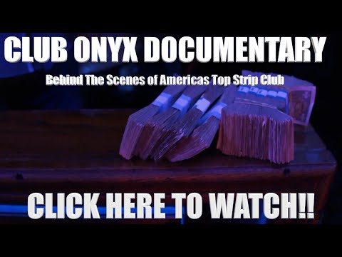 Club Onyx Documentary | Behind The Scenes Of Americas Top Strip Clubs