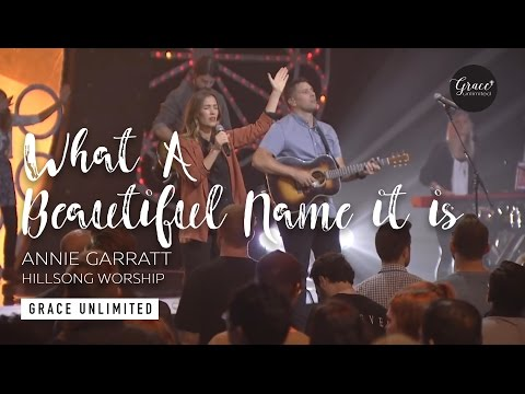What A Beautiful Name it is - Annie Garratt - Hillsong