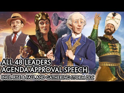 CIV 6 - ALL 48 LEADERS AGENDA APPROVED SPEECH [CIV A to Z ORDER] RISE AND FALL / GATHERING STORM DLC |