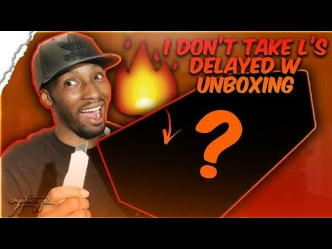 I DONT TAKE L's DELAYED W UNBOXING!!