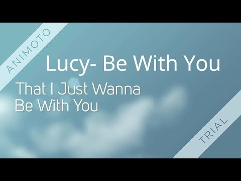 Lucy - Be With You (Official Lyric Video)